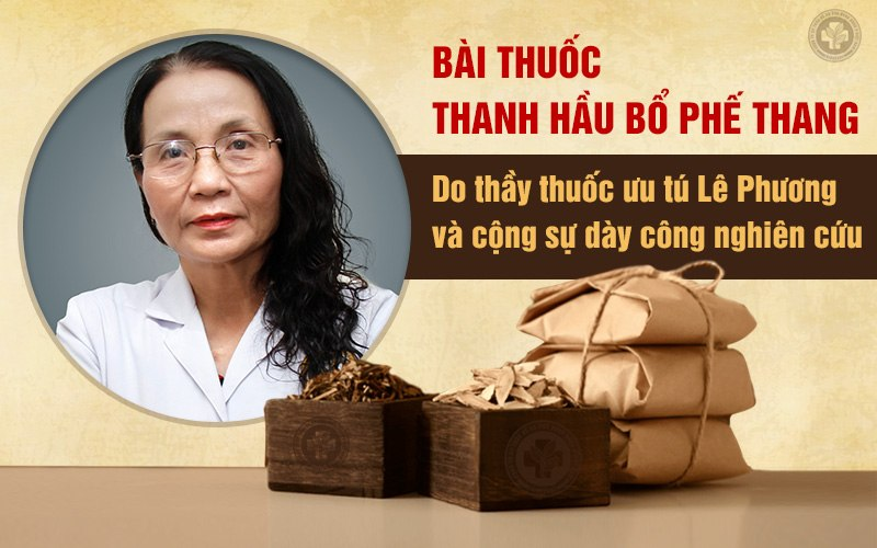 Bài thuốc Thanh hầu Bổ phế thang do Bác sĩ Lê Phương và cộng sự dày công nghiên cứu