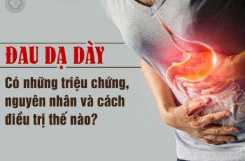 Đau dạ dày có triệu chứng, nguyên nhân và cách điều trị thế nào