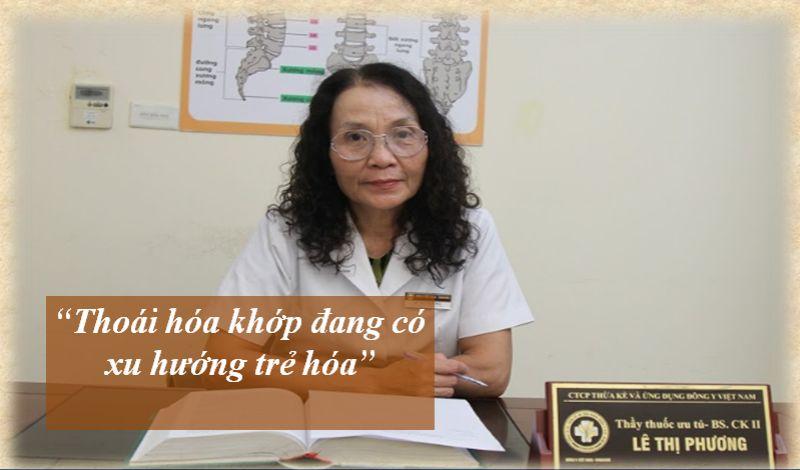 Thầy thuốc ưu tú Lê Phương nhận định thoái hóa khớp đang có xu hướng trẻ hóa