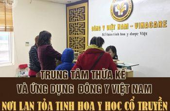 Trung tâm Thừa kế & Ứng dụng Đông y Việt Nam lan tỏa tinh hóa YHCT