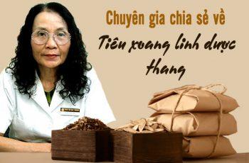 Bác sĩ Lê Phương chia sẻ về Tiêu xoang linh dược thang