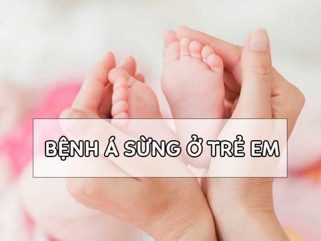 benh-a-sung-o-tre-em