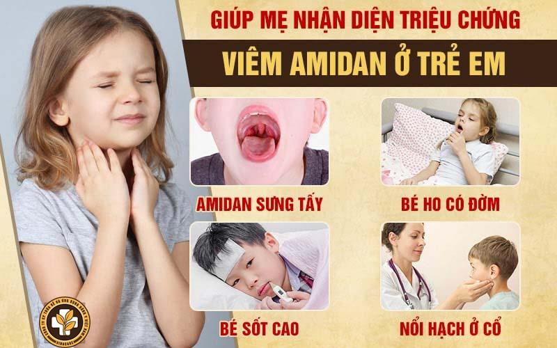 Những triệu chứng viêm amidan thường gặp ở trẻ