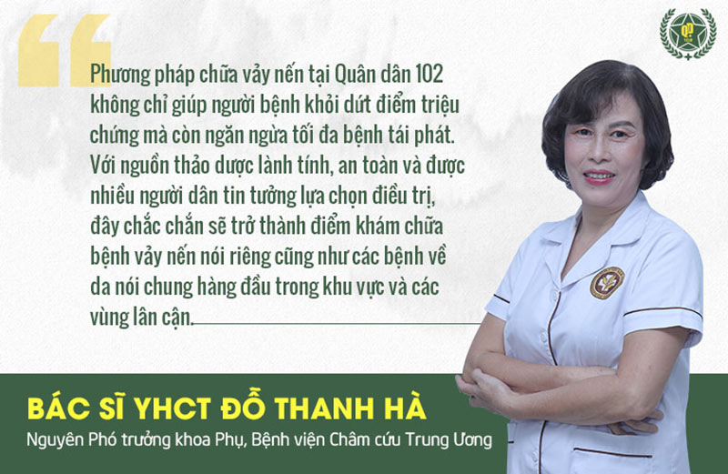 Bác sĩ Đỗ Thanh Hà đánh giá cao phương pháp điều trị vảy nến Quân dân 102