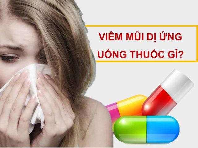 Viêm mũi dị ứng uống thuốc gì