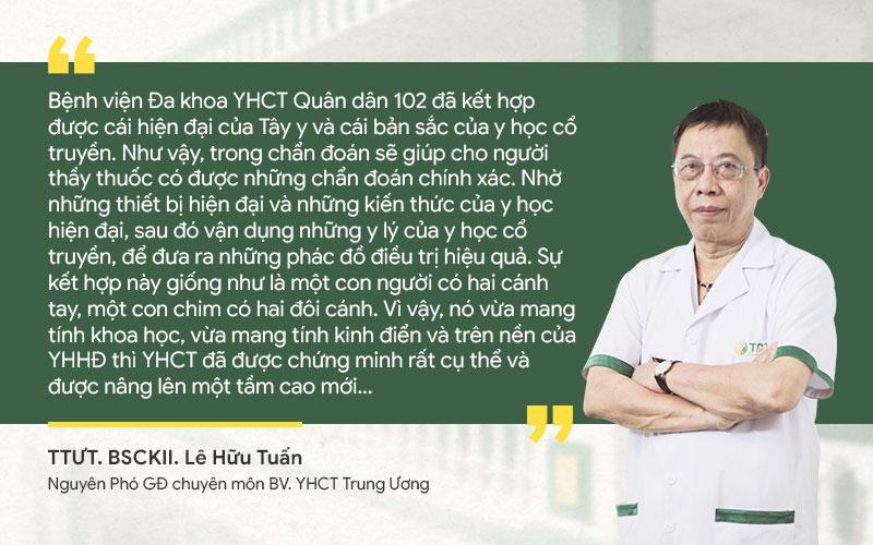 Bác sĩ Lê Hữu Tuấn nhận xét phương pháp điều trị của bệnh viện 102