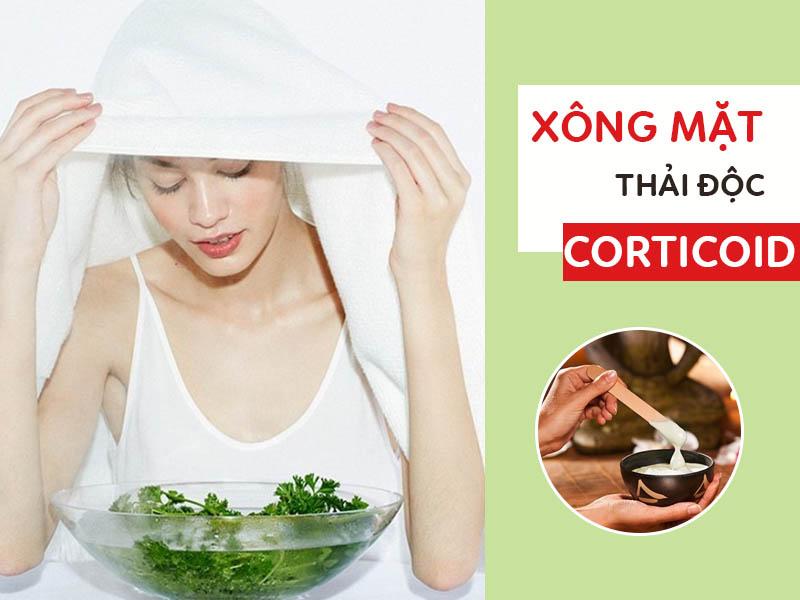 Xông mặt thải độc Corticoid có tốt không?