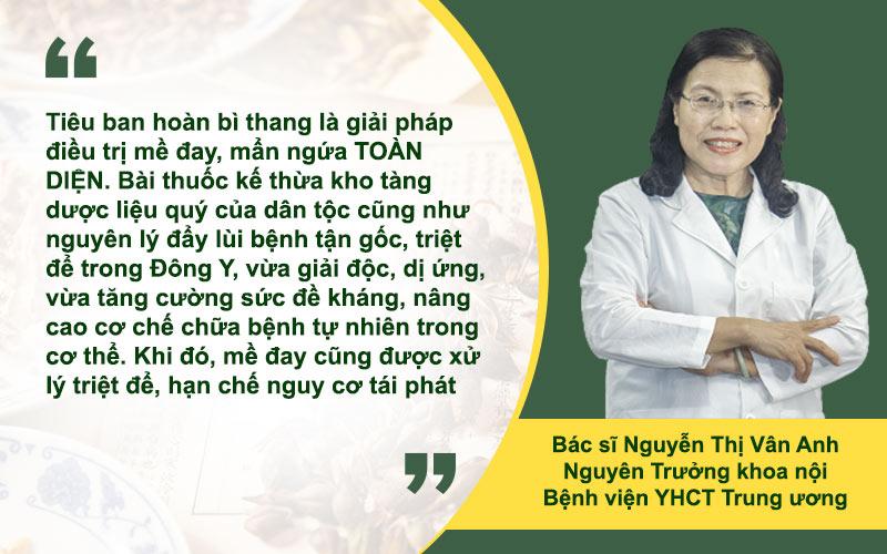 Bác sĩ Vân Anh đánh giá Tiêu ban hoàn bì thang là bài thuốc đặc trị mề đay toàn diện