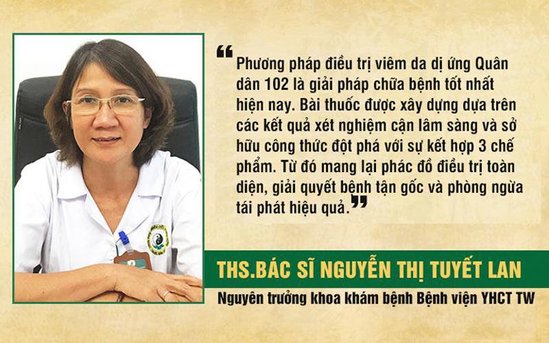 Bác sĩ Nguyễn Thị Tuyết Lan đánh giá về liệu pháp chữa viêm da dị ứng tại Quân dân 102