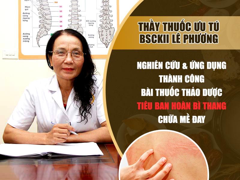 Bác sĩ Lê Phương dành nhiều tâm huyết nghiên cứu thuốc chữa mề đay