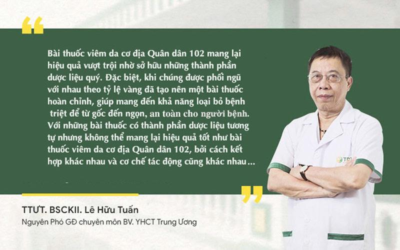 Bác sĩ Lê Hữu Tuấn đánh giá về bài thuốc chữa viêm da cơ địa Quân dân 102