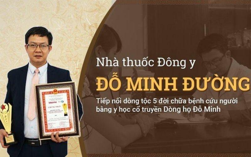 Nhà thuốc Đỗ Minh Đường là địa chỉ khám chữa bệnh bằng Đông y hàng đầu