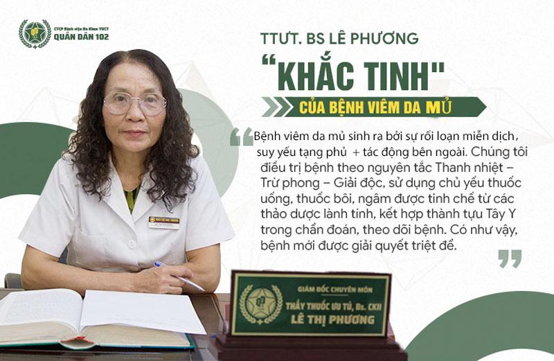 BS Lê Phương - GĐ Chuyên môn CTCP Bệnh viện YHCT Quân dân 102 đã có hơn 40 năm kinh nghiệm điều trị bệnh viêm da mủ