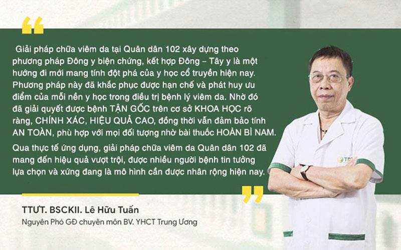 Đánh giá của bác sĩ Lê Hữu Tuấn về giải pháp chữa viêm da Quân Dân 102