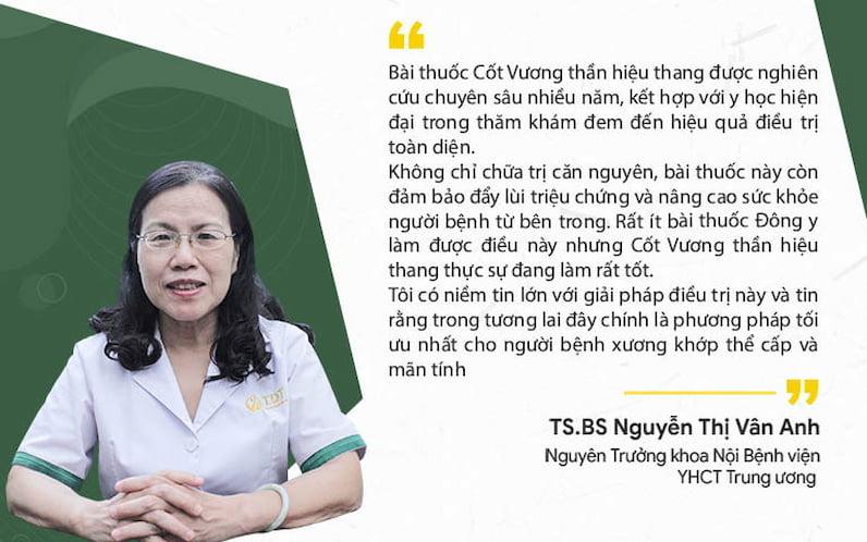 Tiến sĩ - Bác sĩ Nguyễn Thị Vân Anh đánh giá cao về hiệu quả điều trị của Cốt Vương thần hiệu thang