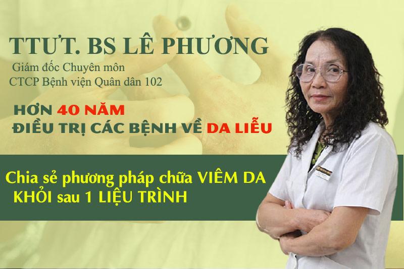 Bác sĩ Lê Phương là người có nhiều kinh nghiệm trong điều trị các bệnh lý về da liễu