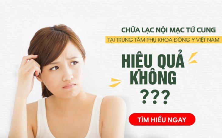 Chữa lạc nội mạc tử cung tại Trung tâm Phụ khoa Đông y Việt Nam có hiệu quả không?