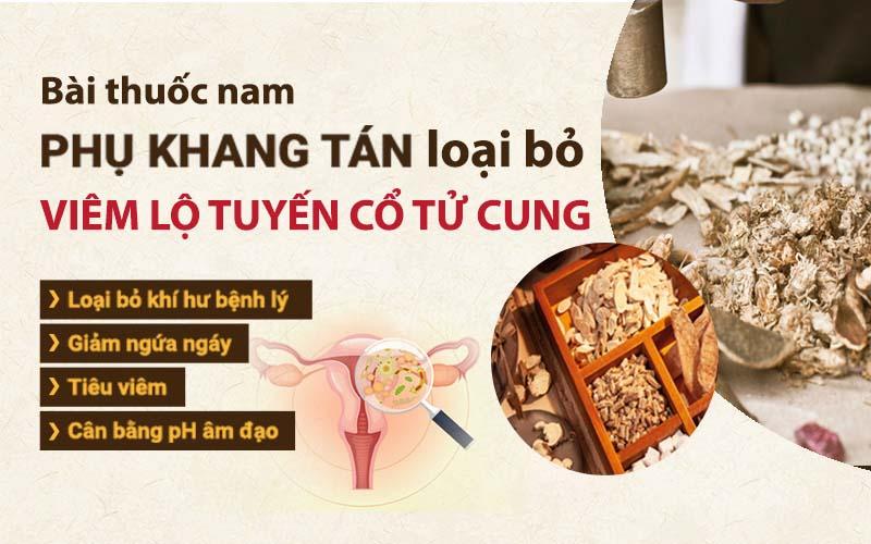Bài thuốc nam Phụ khang tán mang lại hiệu quả chữa viêm lộ tuyến toàn diện