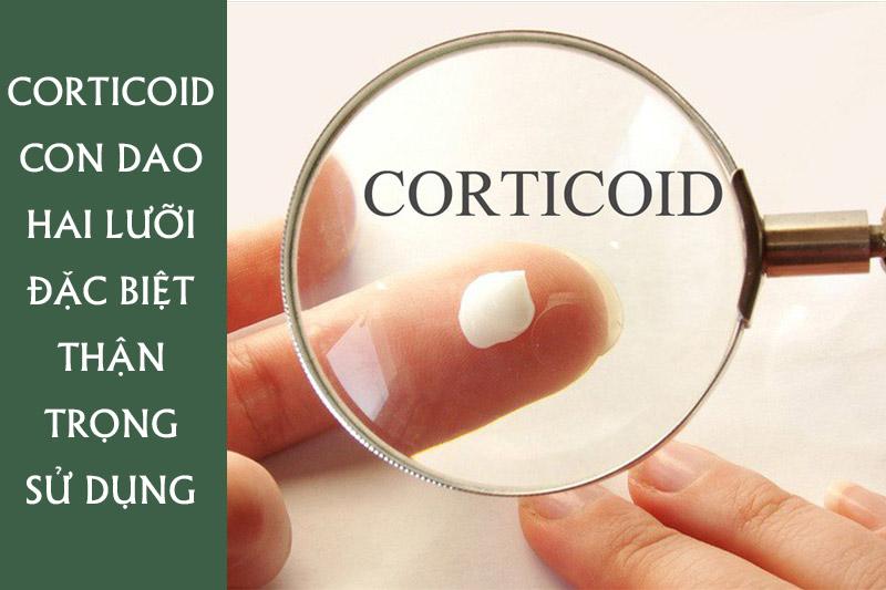 Sử dụng các loại thuốc tân dược như corticoid cần đặc biệt thận trọng