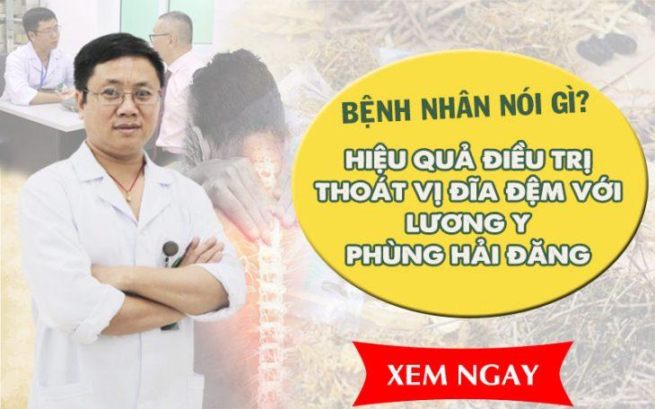 Bệnh nhân nói gì về hiệu quả điều trị thoát vị đĩa đệm của lương y Phùng Hải Đăng Quân Dân 102?