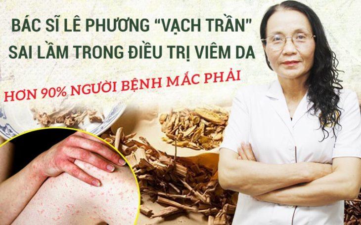 """Bác sĩ Lê Phương """"VẠCH TRẦN"""" những sai lầm trong điều trị viêm da hơn 90% người bệnh mắc phải"""