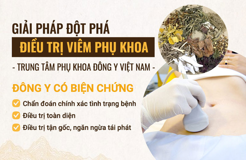 Trung tâm Phụ khoa Đông y Việt Nam áp dụng phương pháp Đông y có biện chứng trong khám và điều trị