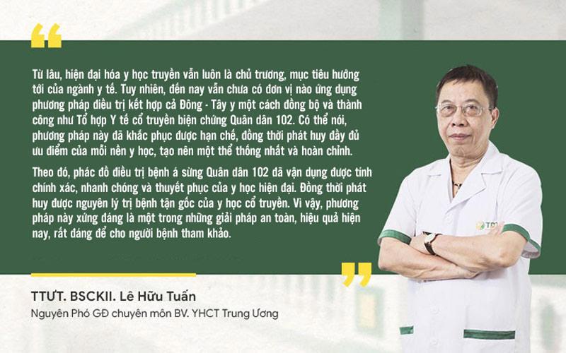 Nhận định của bác sĩ Lê Hữu Tuấn về phương pháp chữa á sừng Quân dân 102